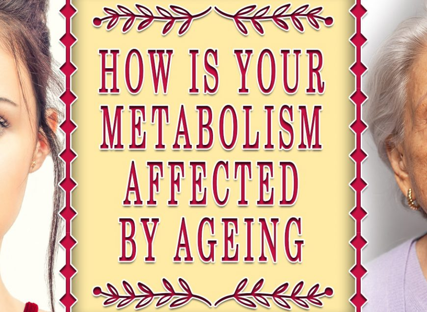 How is your metabolism affected by ageing