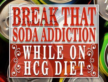 Break that Soda Addiction While on HCG Diet