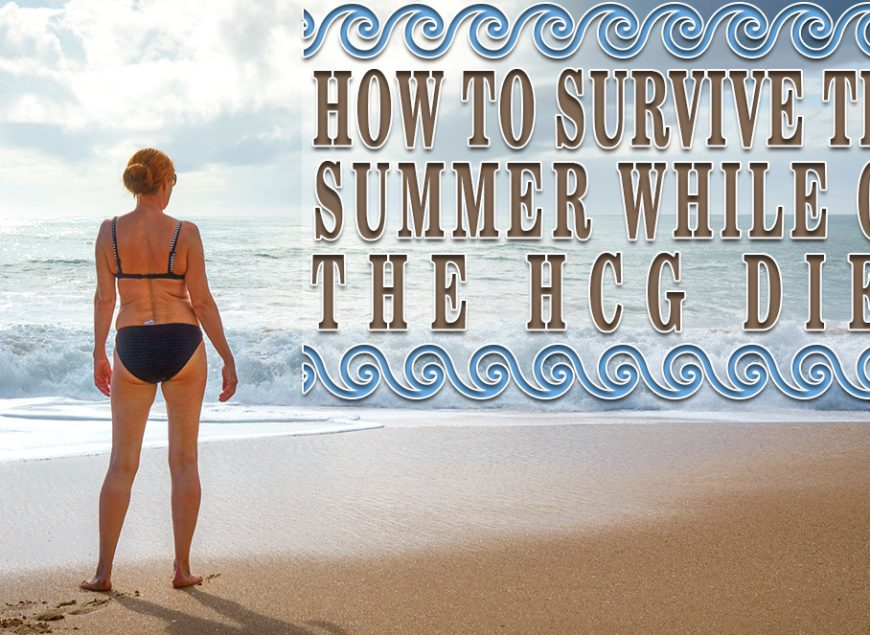 How to Survive the Summer While on the HCG Diet
