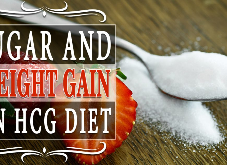 Sugar and Weight Gain on HCG Diet