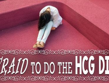 Afraid To Do the HCG Diet