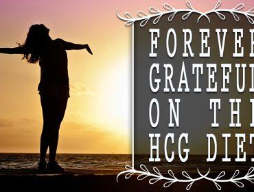 Forever Grateful On the HCG Diet