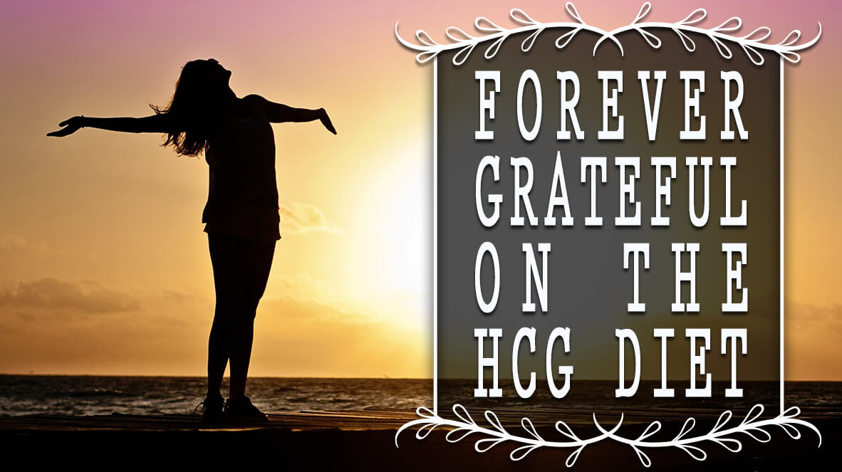 Forever Grateful On the HCG Diet