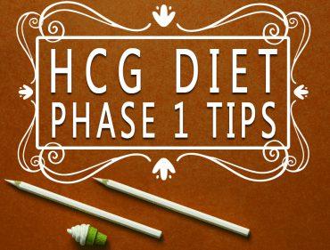 HCG Diet Phase 1 Tips