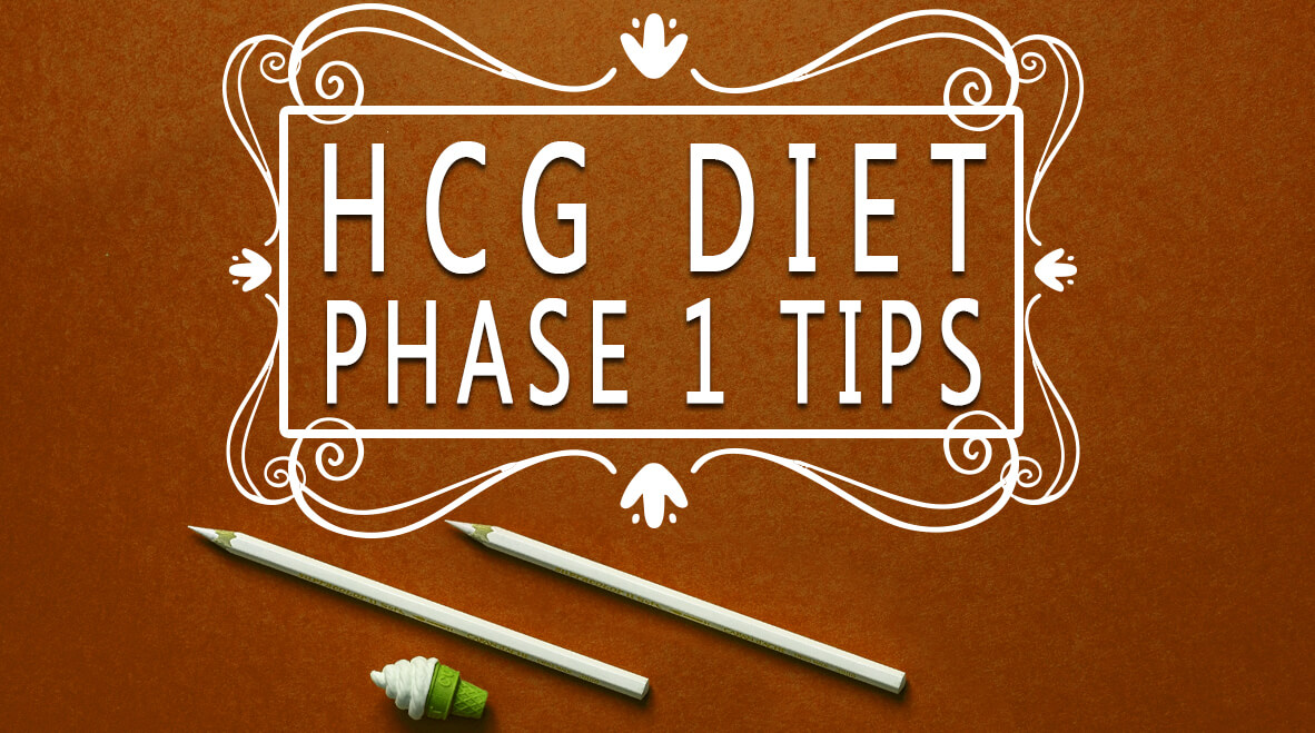 HCG Diet Phase 1 Tips