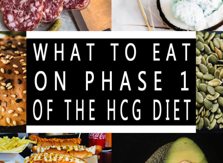 What to Eat on Phase 1 of the HCG Diet