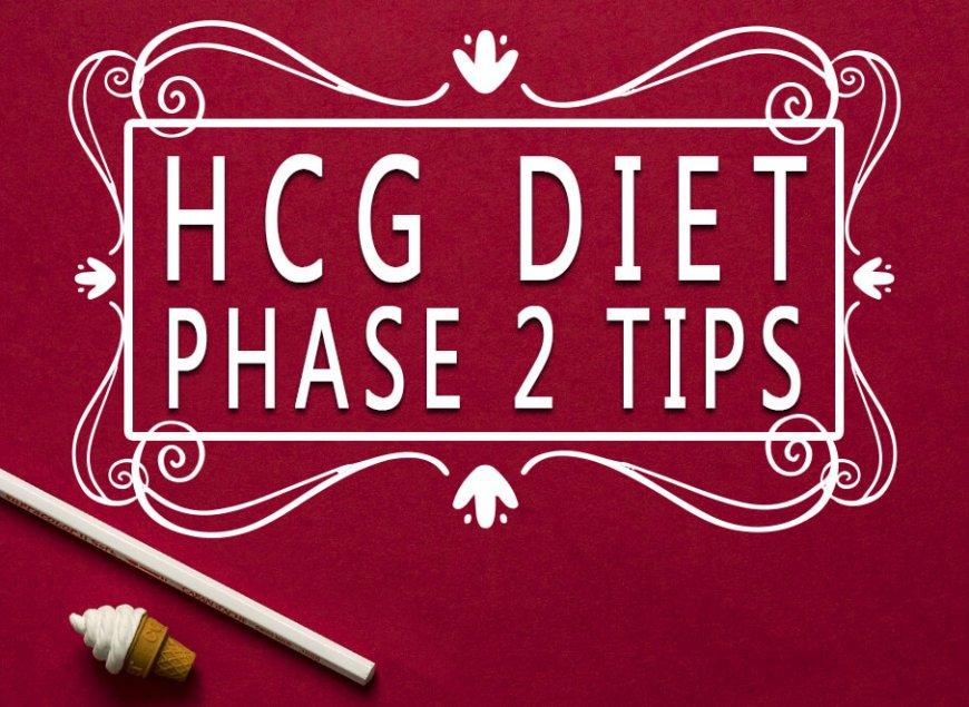 HCG Diet Phase 2 Tips