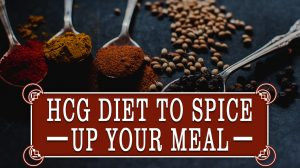 HCG Diet to Spice Up Your Meal