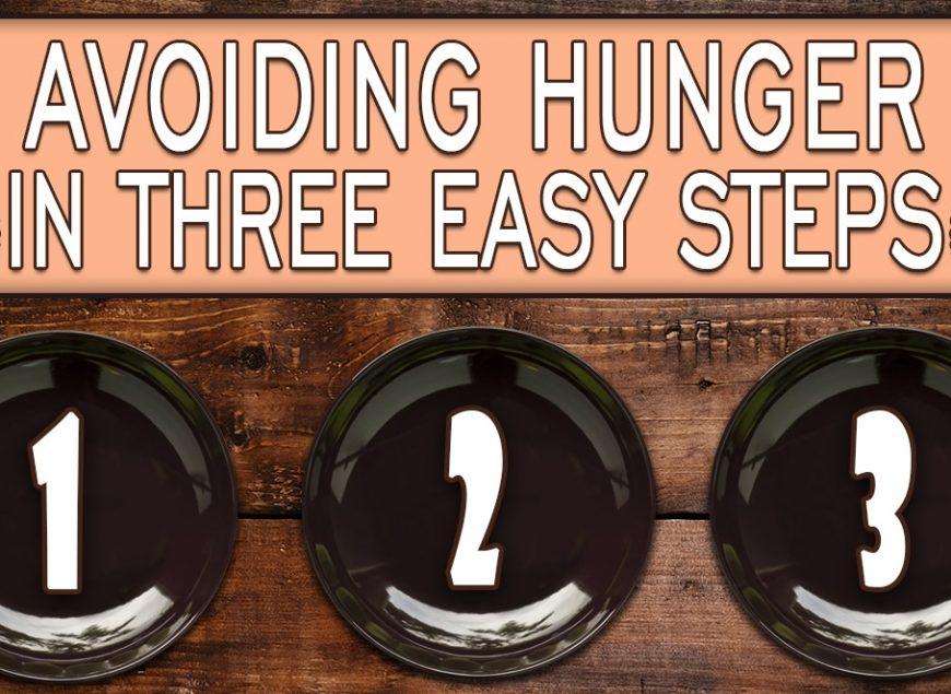 Avoiding Hunger in Three Easy Steps