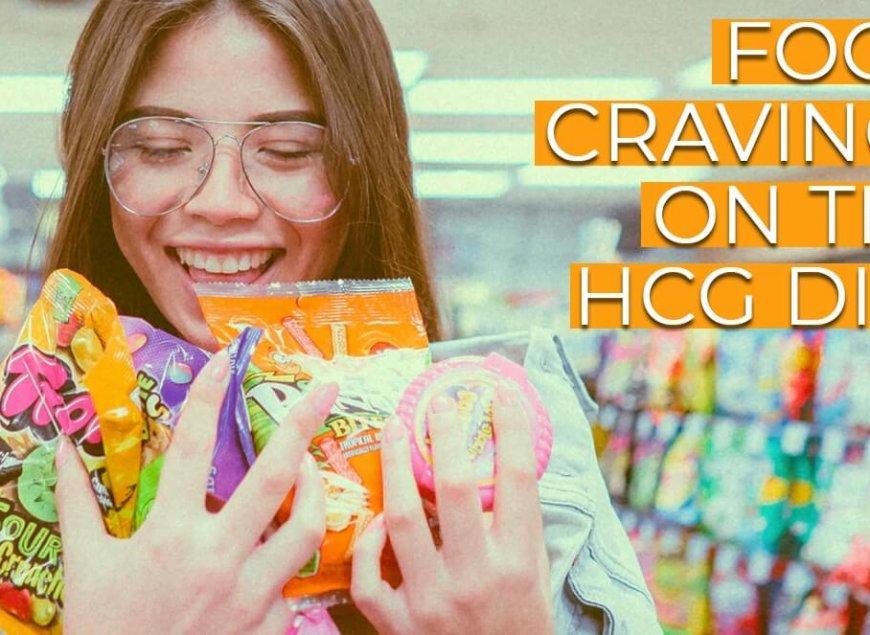 Food Cravings on the HCG Diet