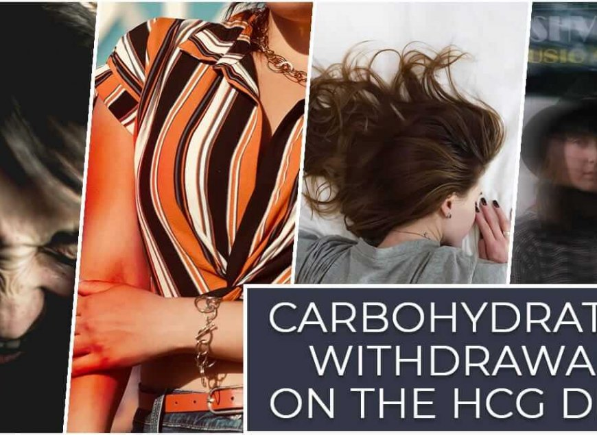Carbohydrates Withdrawal on the HCG Diet