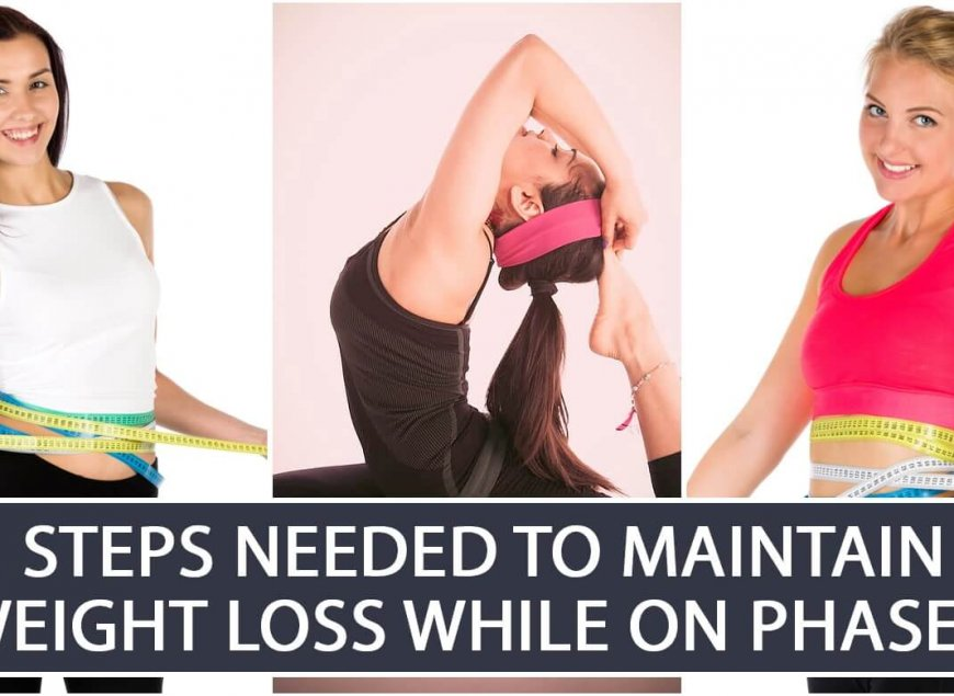 Steps Needed to Maintain Weight Loss While on Phase 3