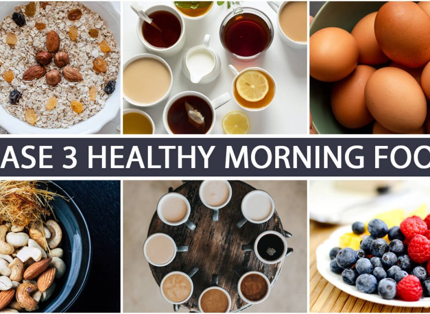 Phase 3 Healthy Morning Foods