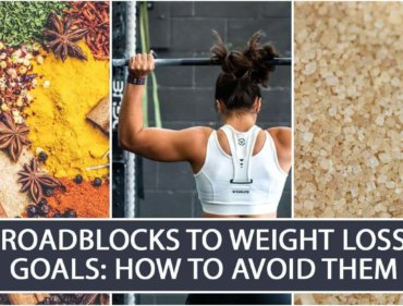Roadblocks to Weight Loss Goals How to Avoid Them