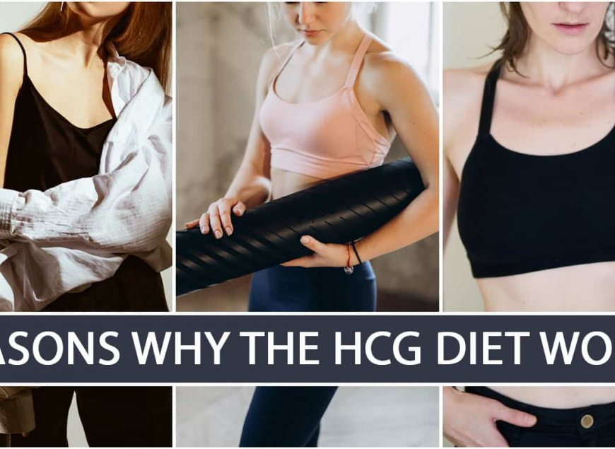 Reasons Why the HCG Diet Works